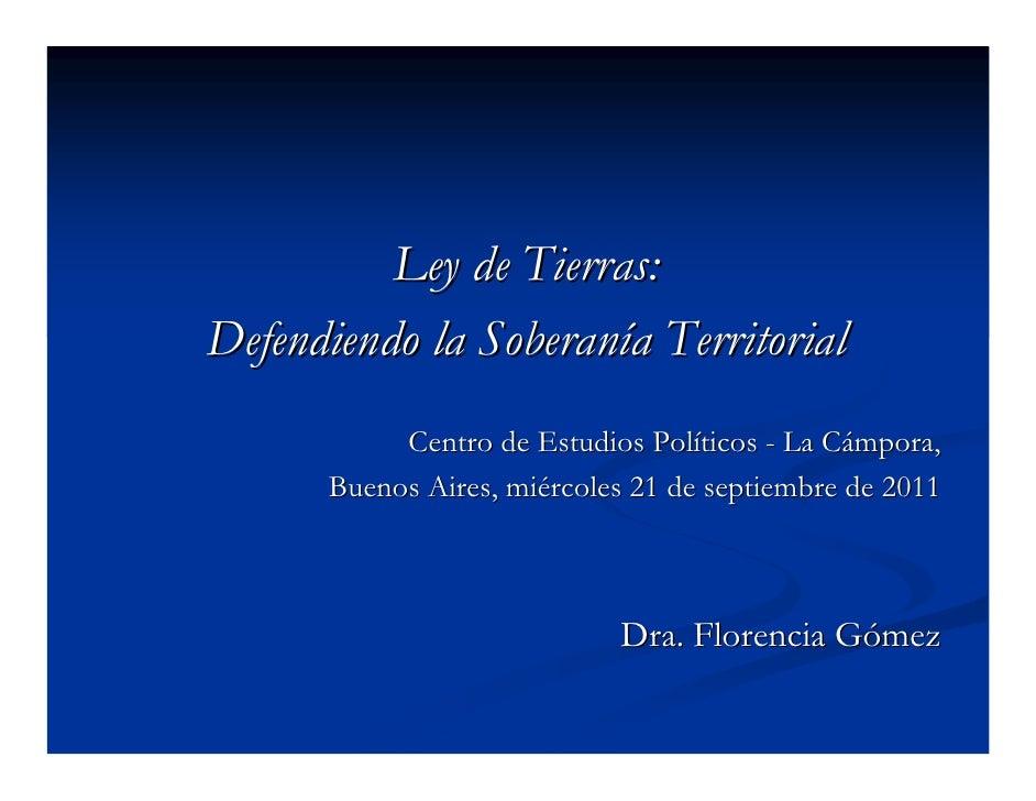 Ley de Tierras:Defendiendo la Soberanía Territorial           Centro de Estudios Políticos - La Cámpora,      Buenos Aires...