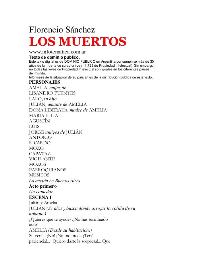 Florencio Sánchez<br />LOS MUERTOS<br />www.infotematica.com.ar<br />Texto de dominio público.<br />Este texto digital es ...