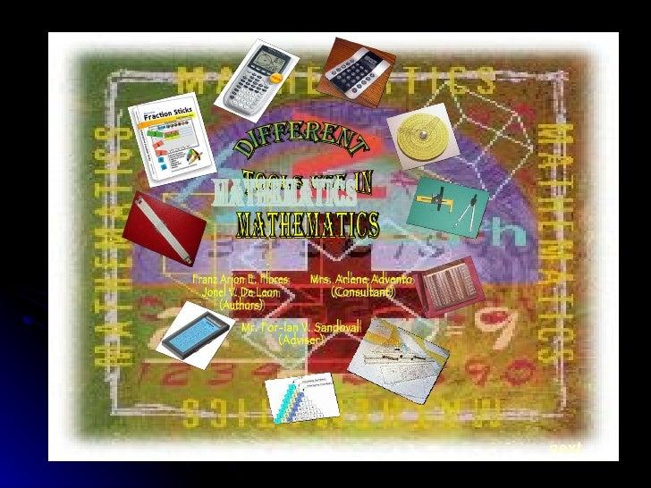 next different tools use in  Mathematics Franz Arjon E. Flores Jonel V. De Leon (Authors) Mrs. Arlene Advento (Consultant)...