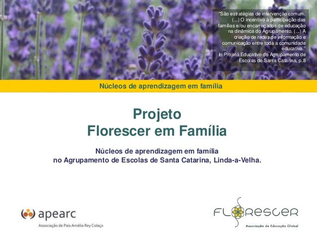 Projeto Florescer em Família Núcleos de aprendizagem em família no Agrupamento de Escolas de Santa Catarina, Linda-a-Velha...