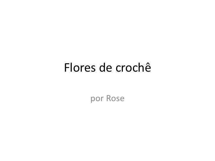 Flores de crochê<br />por Rose<br />