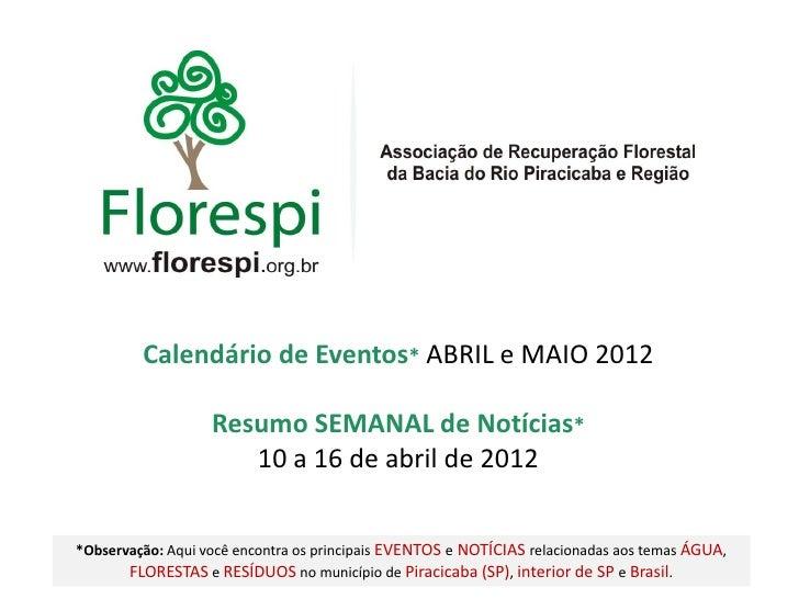 Calendário de Eventos* ABRIL e MAIO 2012                   Resumo SEMANAL de Notícias*                      10 a 16 de abr...