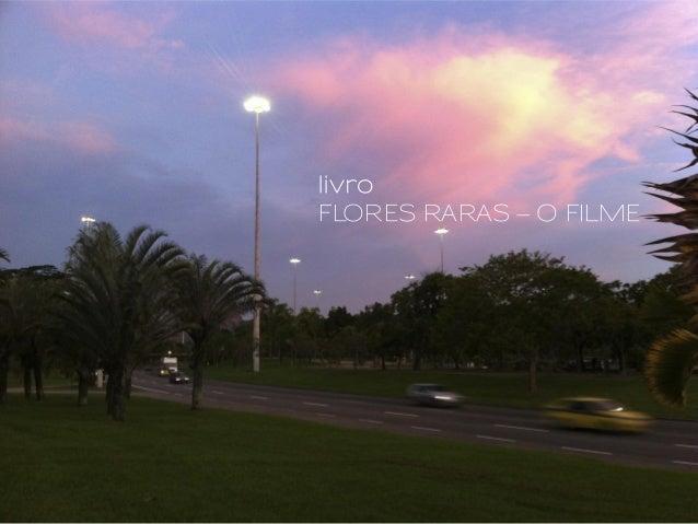 livro FLORES RARAS – O FILME
