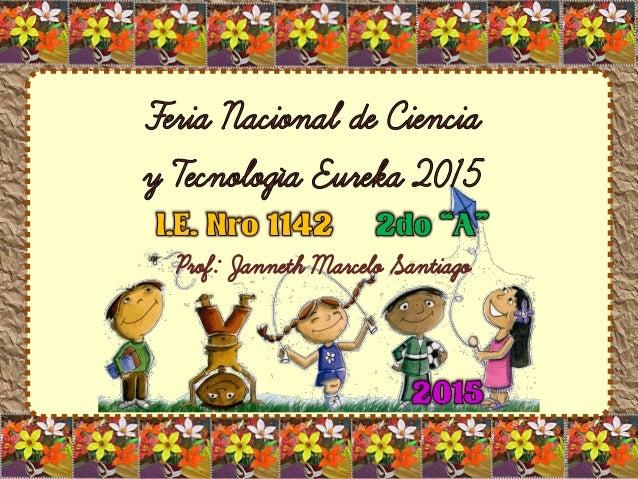 Álbum de fotografías Este proyecto fue realizado por los niños y niñas de 2do grado A de la I.E. Nro 1142 para el FENCYT E...