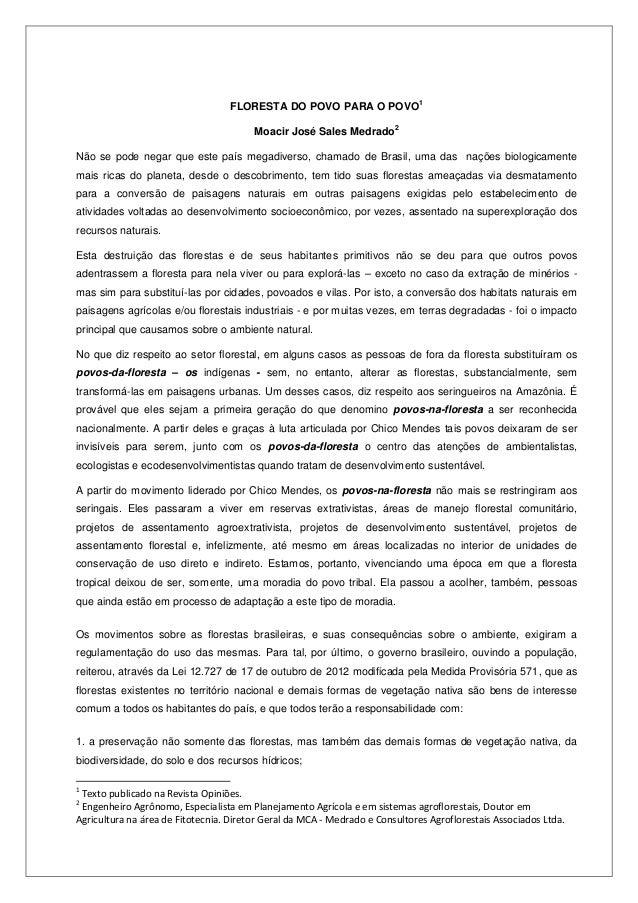 FLORESTA DO POVO PARA O POVO1Moacir José Sales Medrado2Não se pode negar que este país megadiverso, chamado de Brasil, uma...