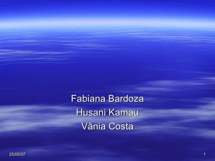 Fabiana Bardoza Husani Kamau Vânia Costa