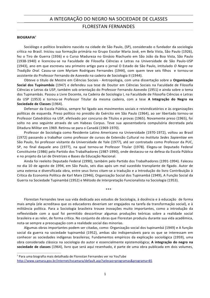 A INTEGRAÇÃO DO NEGRO NA SOCIEDADE DE CLASSES                                 FLORESTAN FERNANDES BIOGRAFIA1        Sociól...