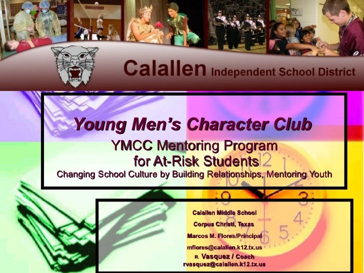 Young Men's Character Club  YMCC Mentoring Program  for At-Risk Students Changing School Culture by Building Relationships...