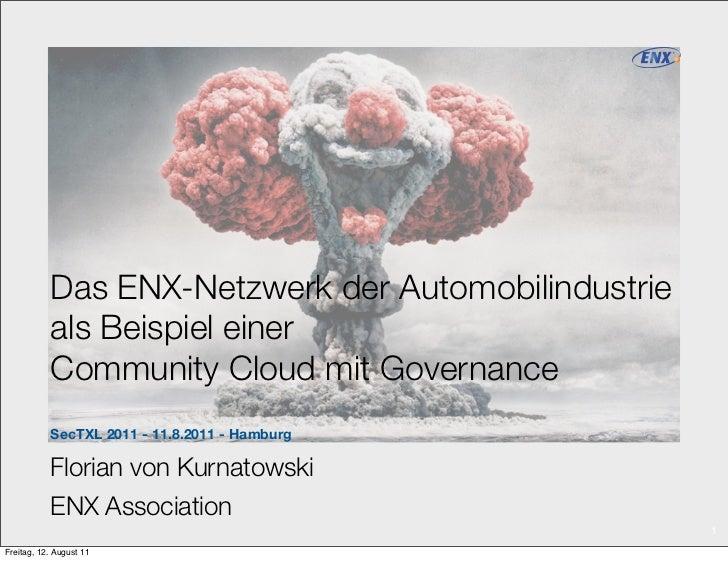 Das ENX-Netzwerk der Automobilindustrie           als Beispiel einer           Community Cloud mit Governance           Se...