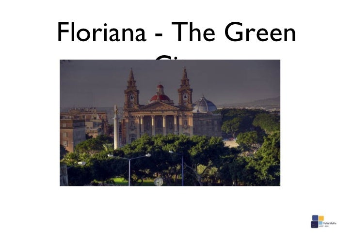 Floriana - The Green City