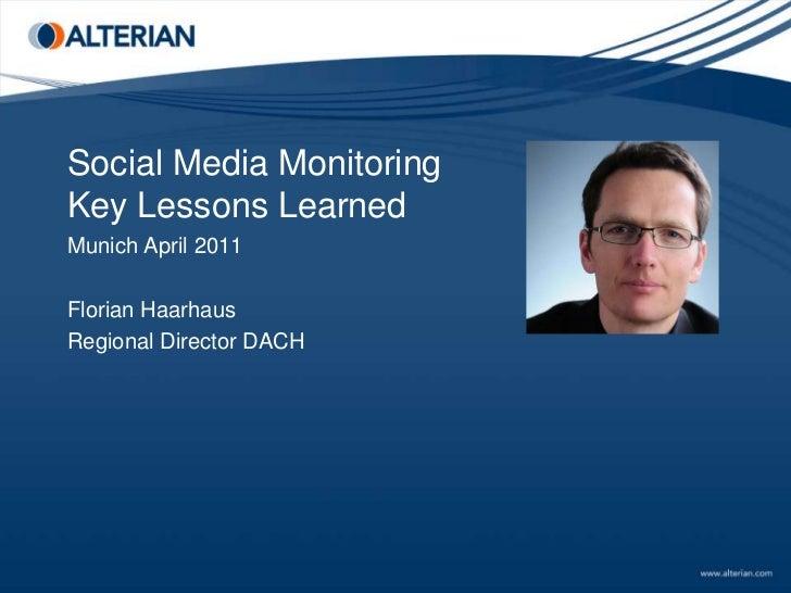 Social Media MonitoringKey Lessons Learned <br />Munich April 2011<br />Florian Haarhaus<br />Regional Director DACH<br />...