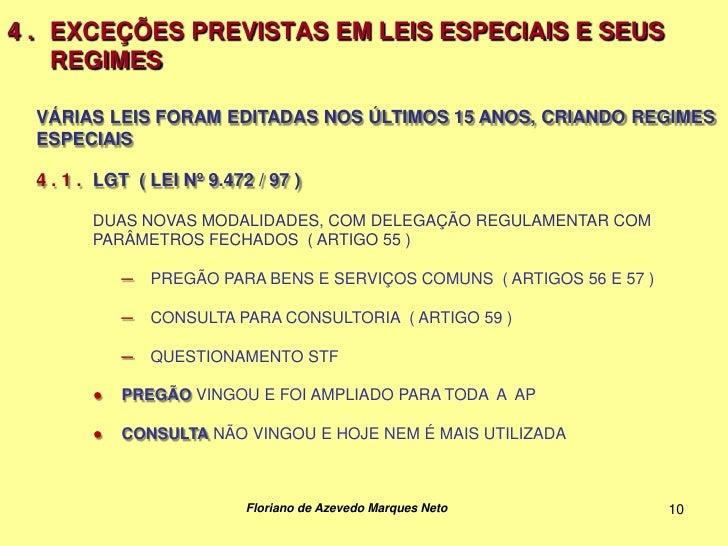 4 . EXCEÇÕES PREVISTAS EM LEIS ESPECIAIS E SEUS    REGIMES  VÁRIAS LEIS FORAM EDITADAS NOS ÚLTIMOS 15 ANOS, CRIANDO REGIME...