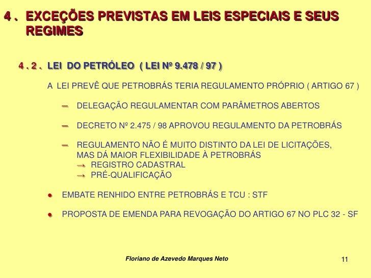 4 . EXCEÇÕES PREVISTAS EM LEIS ESPECIAIS E SEUS    REGIMES  4 . 2 . LEI DO PETRÓLEO ( LEI Nº 9.478 / 97 )        A LEI PRE...