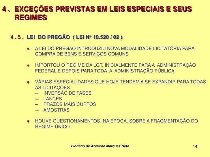 4 . EXCEÇÕES PREVISTAS EM LEIS ESPECIAIS E SEUS    REGIMES  4 . 5 . LEI DO PREGÃO ( LEI Nº 10.520 / 02 )        ●   A LEI ...