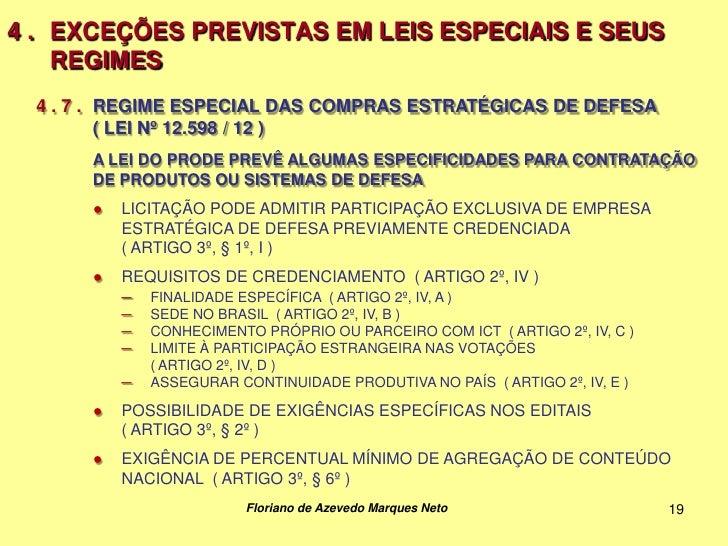 4 . EXCEÇÕES PREVISTAS EM LEIS ESPECIAIS E SEUS    REGIMES  4 . 7 . REGIME ESPECIAL DAS COMPRAS ESTRATÉGICAS DE DEFESA    ...