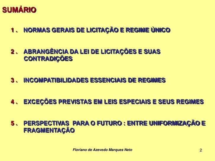 SUMÁRIO 1.   NORMAS GERAIS DE LICITAÇÃO E REGIME ÚNICO 2.   ABRANGÊNCIA DA LEI DE LICITAÇÕES E SUAS      CONTRADIÇÕES 3.  ...