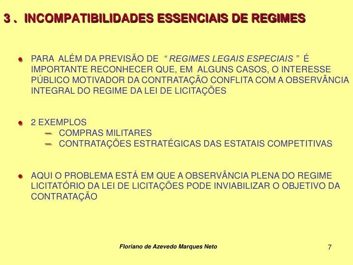 """3 . INCOMPATIBILIDADES ESSENCIAIS DE REGIMES  ● PARA ALÉM DA PREVISÃO DE """" REGIMES LEGAIS ESPECIAIS """" É    IMPORTANTE RECO..."""