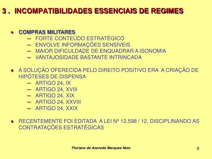 3 . INCOMPATIBILIDADES ESSENCIAIS DE REGIMES  ● COMPRAS MILITARES      ─ FORTE CONTEÚDO ESTRATÉGICO      ─ ENVOLVE INFORMA...