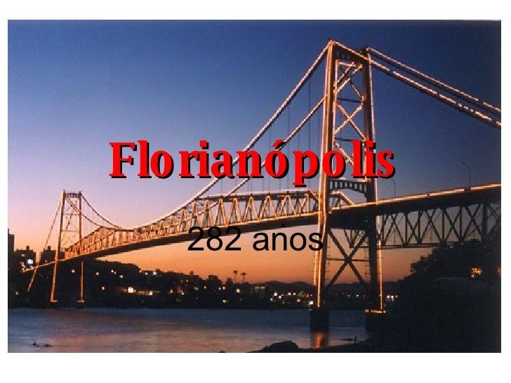 Florianópolis 282 anos