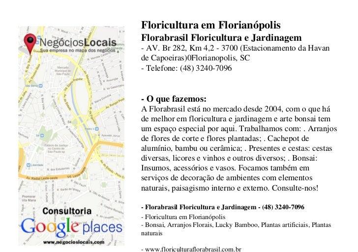 Floricultura em FlorianópolisFlorabrasil Floricultura e Jardinagem- AV. Br 282, Km 4,2 - 3700 (Estacionamento da Havande C...