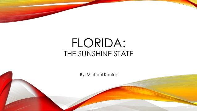 FLORIDA:THE SUNSHINE STATEBy: Michael Kanfer