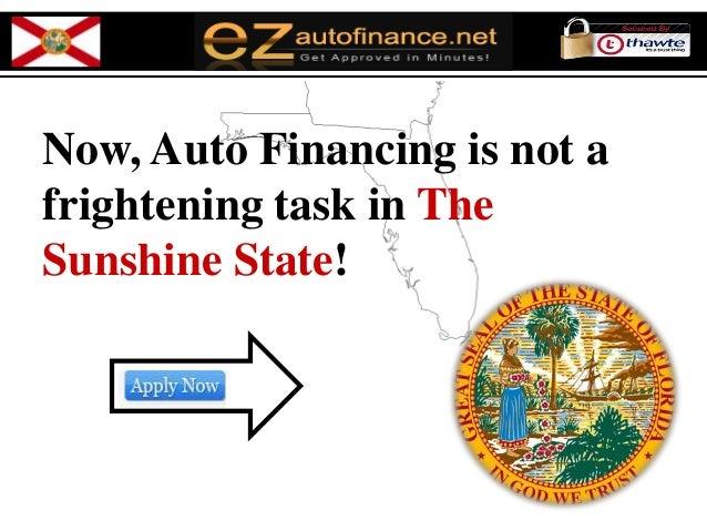 Now, Auto Financing is not afrightening task in TheSunshine State!