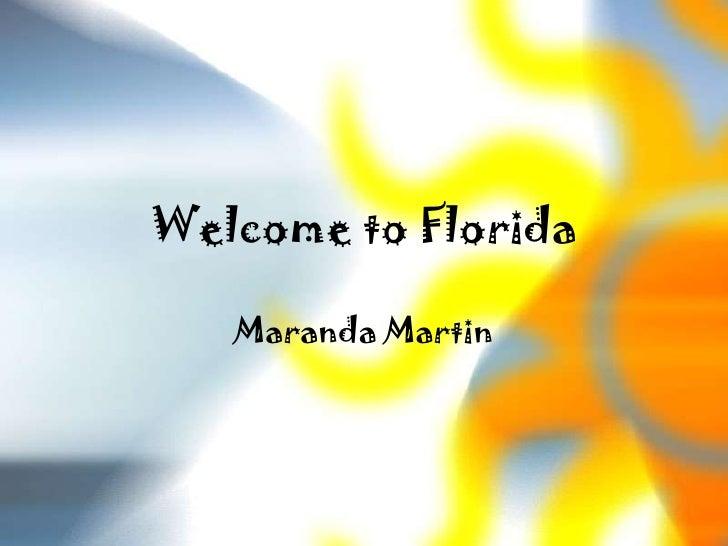 Welcome to Florida   Maranda Martin