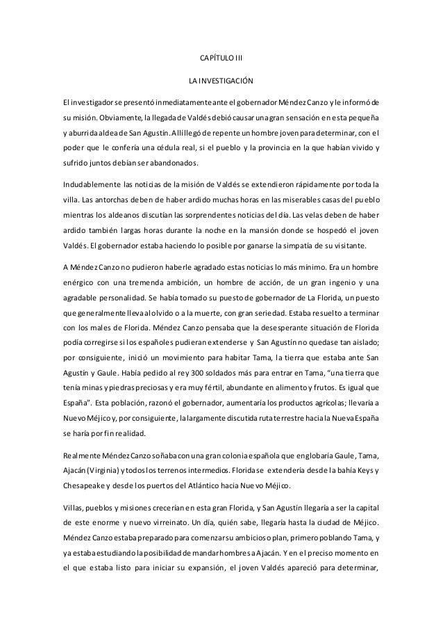 CAPÍTULO III LA INVESTIGACIÓN El investigadorse presentóinmediatamenteante el gobernadorMéndezCanzo yle informóde su misió...
