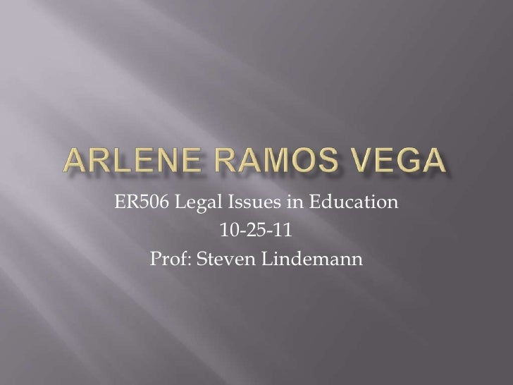 ER506 Legal Issues in Education            10-25-11   Prof: Steven Lindemann