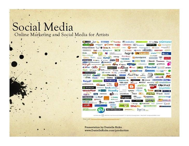 Social Media Media for Artists Online Marketing and Social                          Photo credit http://www.flickr.com/phot...
