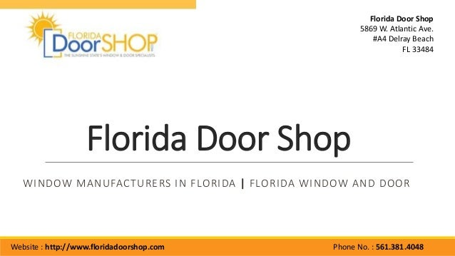 Florida Door Shop WINDOW MANUFACTURERS IN FLORIDA |FLORIDA WINDOW AND DOOR  Website : Http: ...