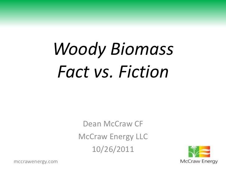 Woody Biomass             Fact vs. Fiction                    Dean McCraw CF                   McCraw Energy LLC          ...