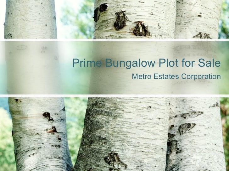 Prime Bungalow Plot for Sale           Metro Estates Corporation