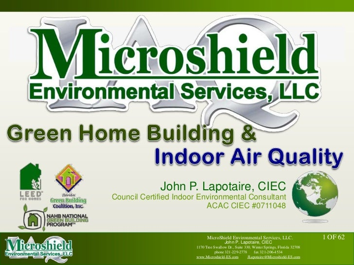 Green Home Building &<br />Indoor Air Quality<br />John P. Lapotaire, CIEC<br />Council Certified Indoor Environmental Con...