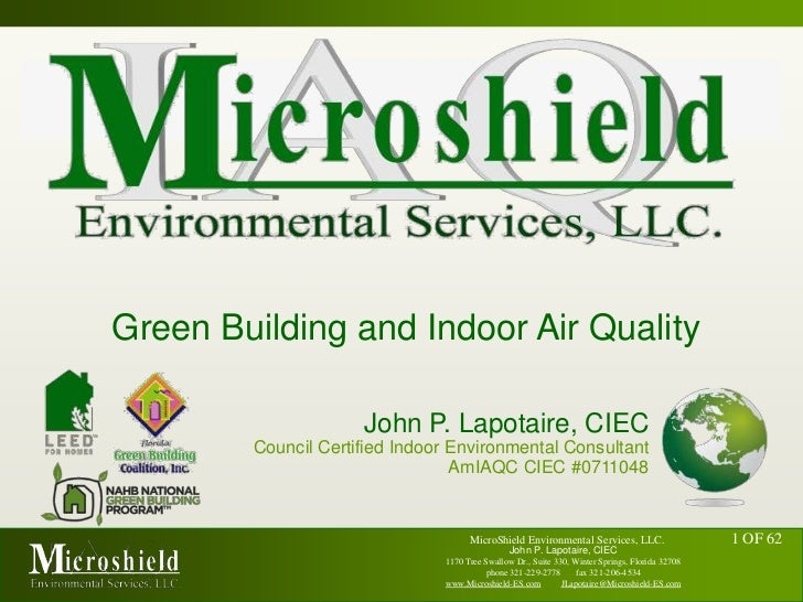 Green Building and Indoor Air Quality<br />John P. Lapotaire, CIEC<br />Council Certified Indoor Environmental Consultant<...