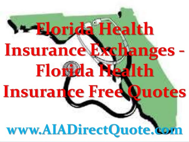 Florida Health Insurance Exchanges - Florida Health Insurance Free Quotes www.AIADirectQuote.com