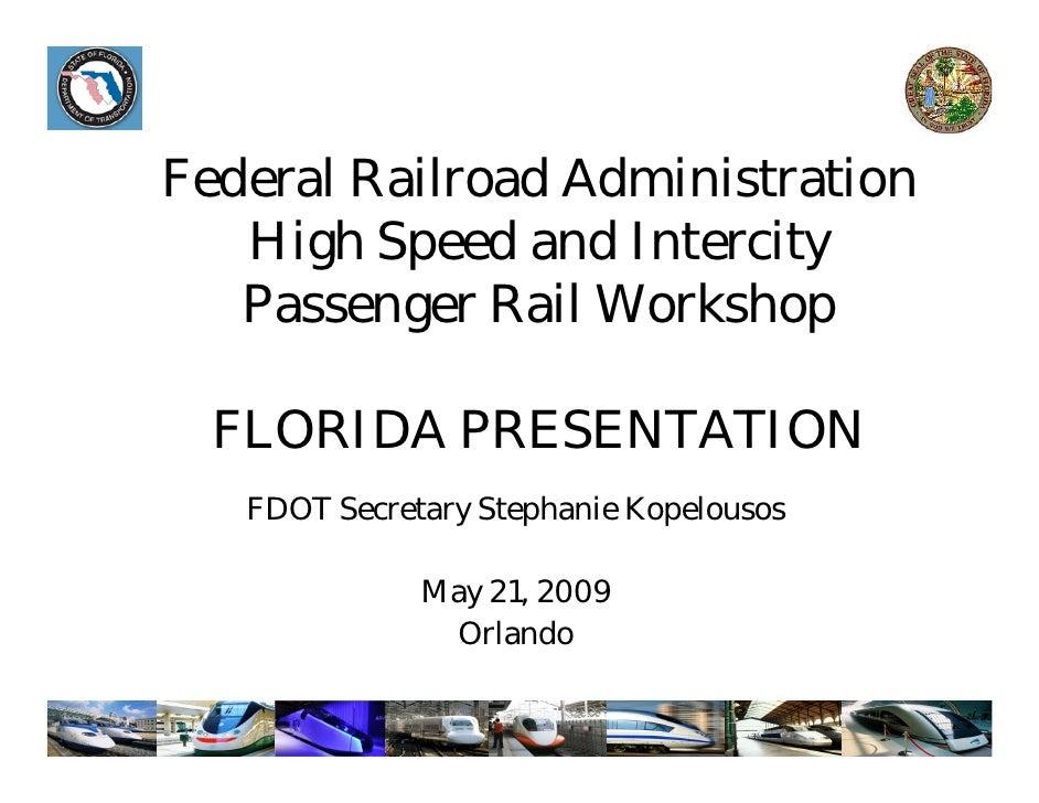 Federal Railroad Administration    High Speed and Intercity    Passenger Rail Workshop    FLORIDA PRESENTATION    FDOT Sec...