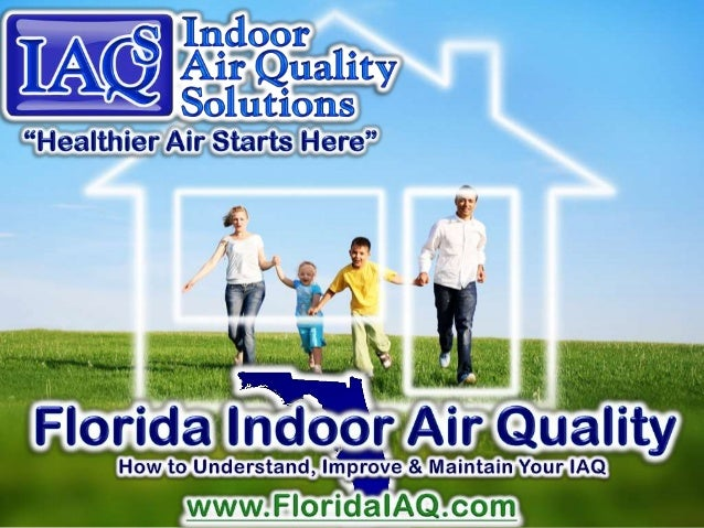 1    Introduction2    What is Indoor Air Quality (IAQ)?3    Particulates4    Humidity5    IAQ Related Illnesses6    Filtra...