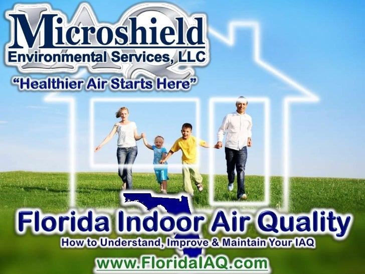 """Healthier Air Starts Here""<br />Florida Indoor Air Quality<br />How to Understand, Improve & Maintain Your IAQ<br />www.F..."