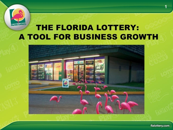 THE FLORIDA LOTTERY:  A TOOL FOR BUSINESS GROWTH 1