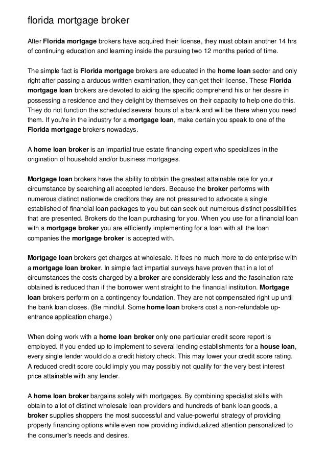 florida mortgage brokerAfter Florida mortgage brokers have acquired their license, they must obtain another 14 hrsof conti...