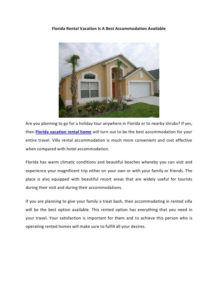 Florida Rental Vacation Is A Best Accommodation AvailableAre you planning to go for a holiday tour anywhere in Florida or ...