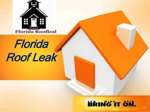 http://eastcoastroofingny.com Phone: 914-984-5185 Email: eastcoastroofingny@verizon.net Florida Roof Leak
