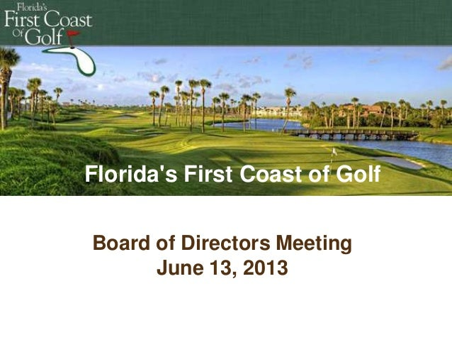 Florida's First Coast of Golf Board of Directors Meeting June 13, 2013