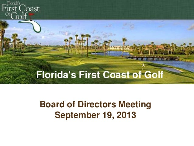 Florida's First Coast of Golf Board of Directors Meeting September 19, 2013