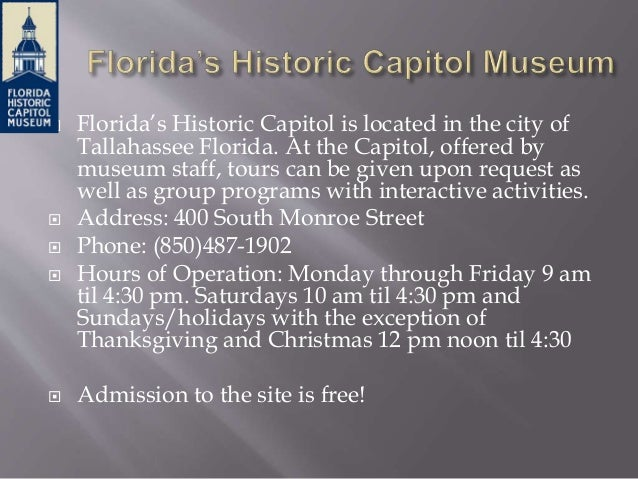  Florida's Historic Capitol is a symbolic site. In 1826 moderate construction of the Capitol building had begun. After be...