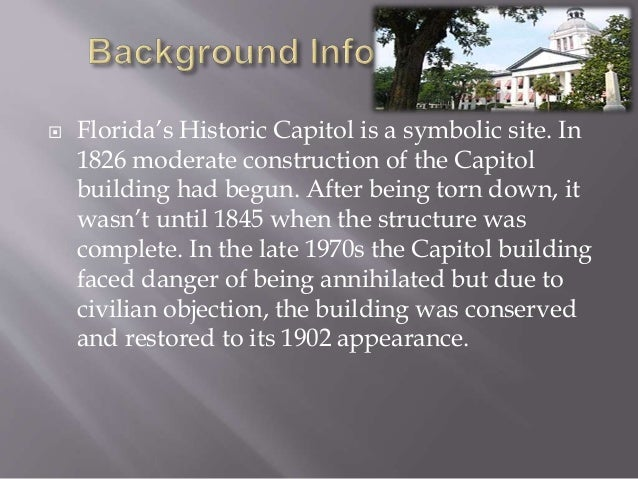  The Capitol building illustrates many different representations of Florida's historical government. Exhibits include the...