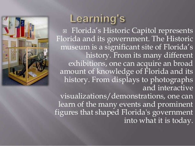  For More Information visit the Florida Historic Capital Museum website info@flhistoriccapitol.gov or call (850) 487-1902...