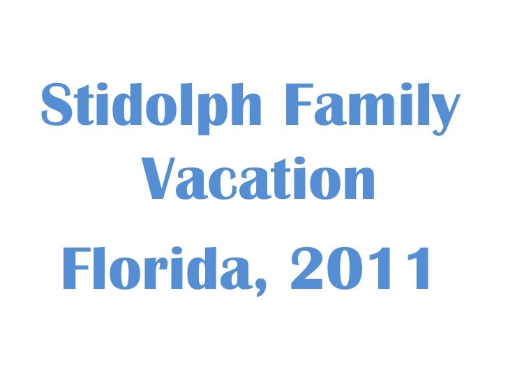 Stidolph Family Vacation<br />Florida, 2011<br />