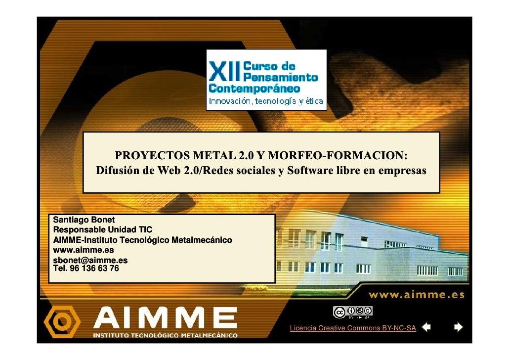 PROYECTOS METAL 2.0 Y MORFEO-FORMACION:                                          MORFEO-          Difusión de Web 2.0/Rede...